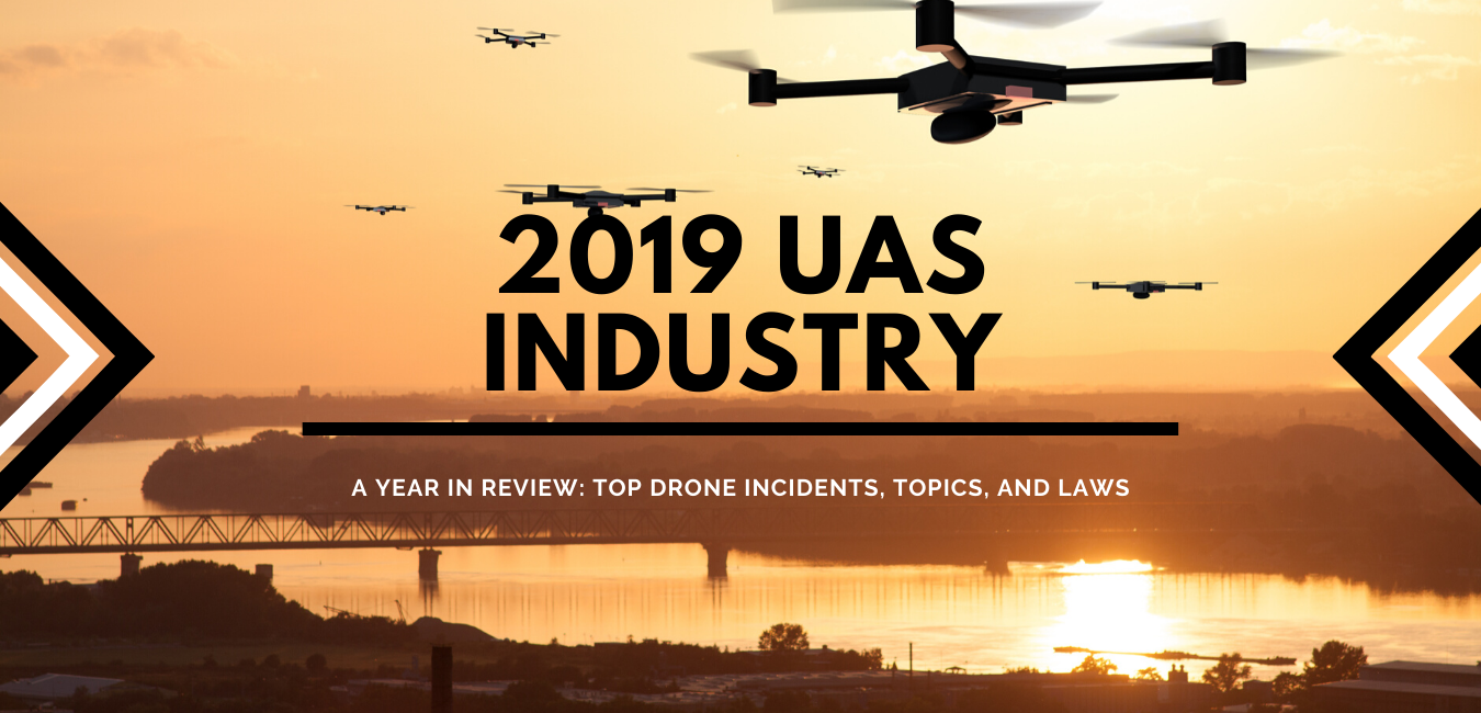 2019 UAS Industry-top drone incidents topics laws