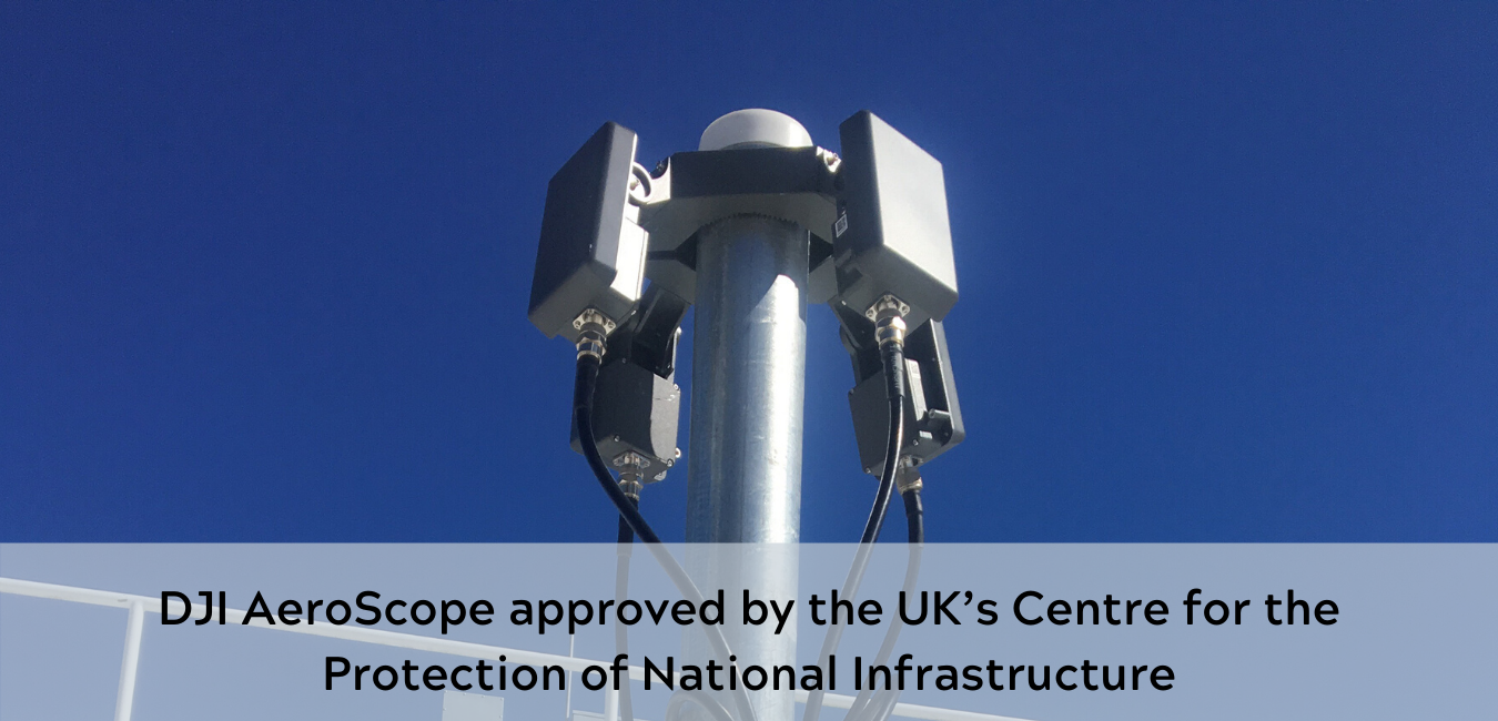DJI AeroScope approved by UK CPNI