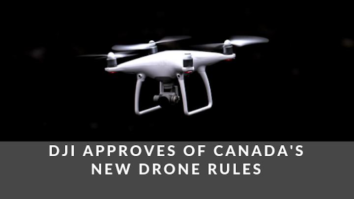 DJI Canada New Drone Rules 2019