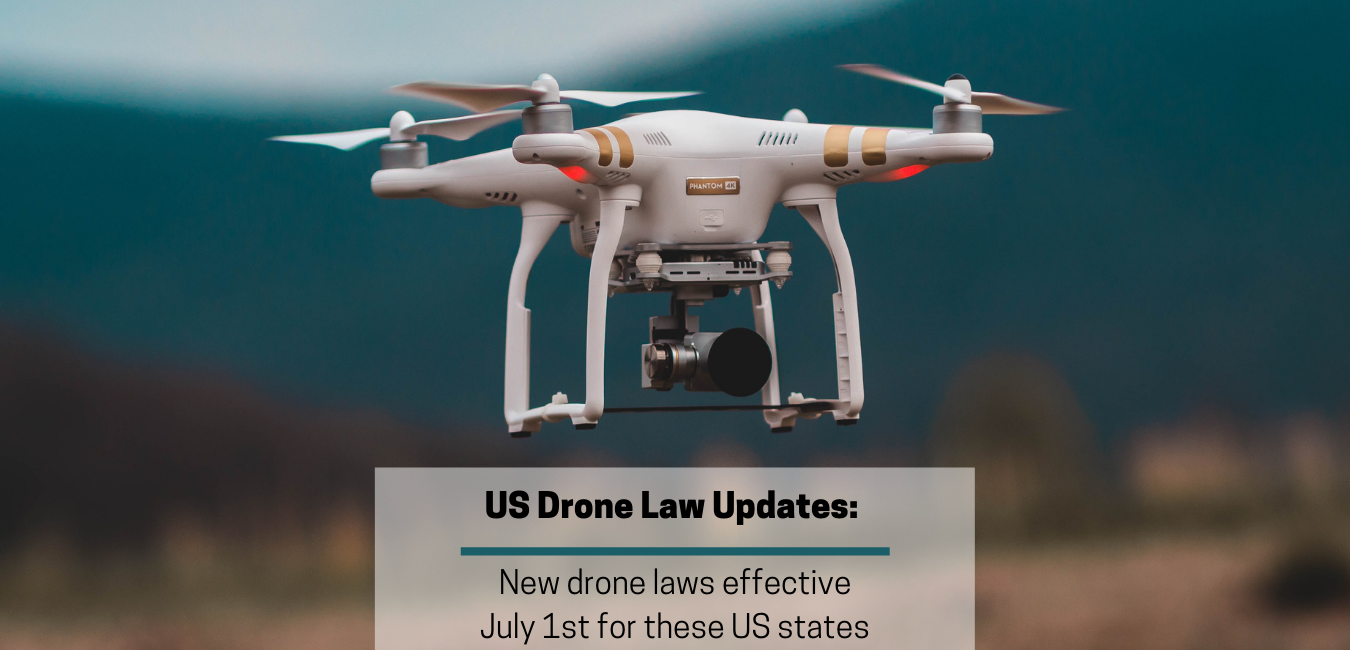 July 1, 2019 New Drone Laws go into effect