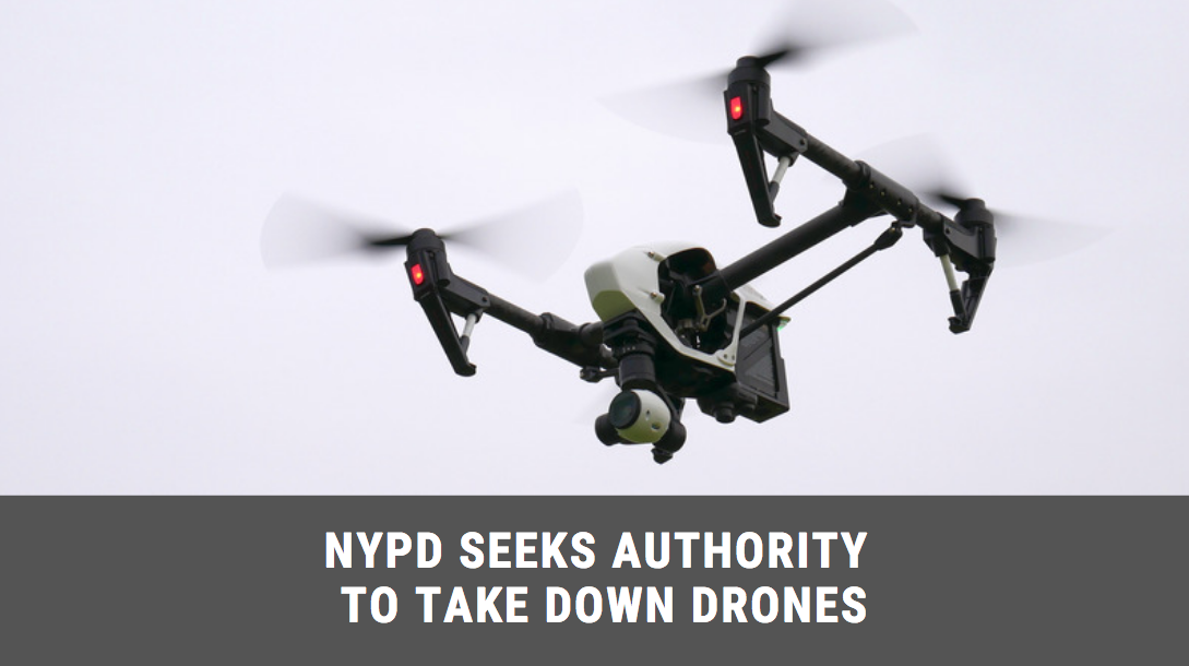 NYPD wants to take down drones