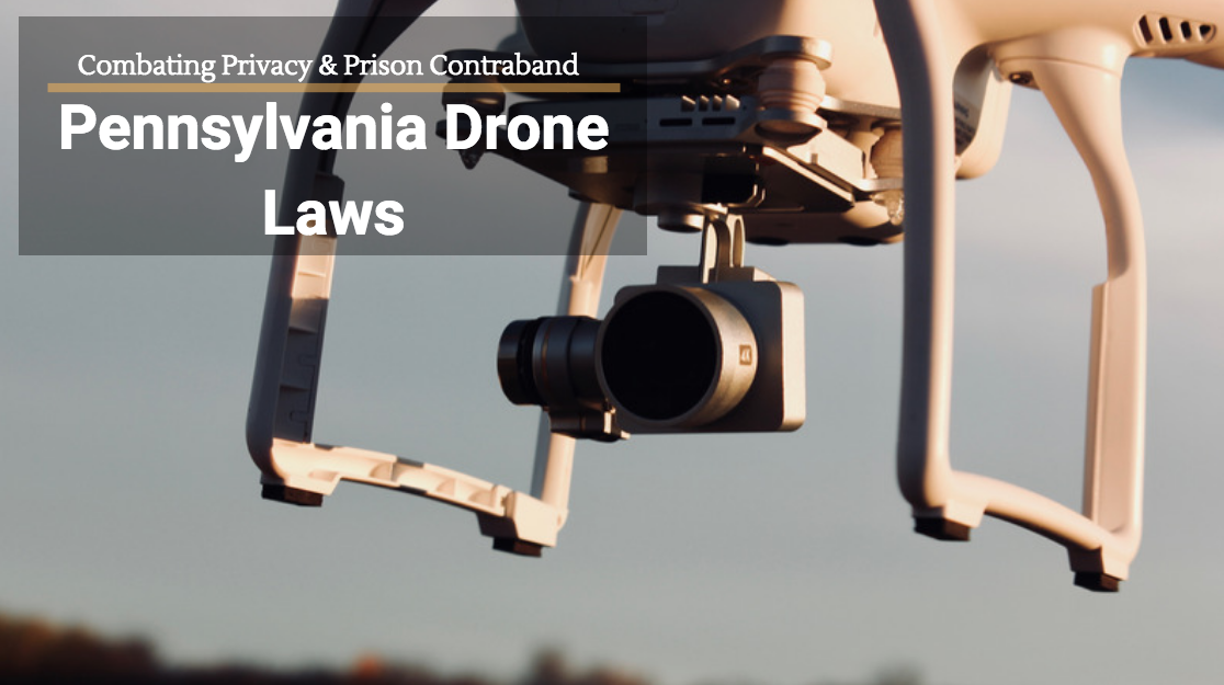 PA Drone Laws combat privacy and contraband