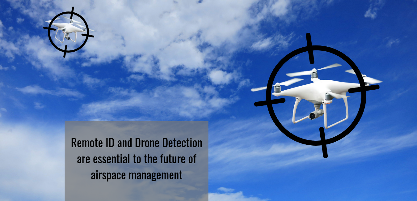 Remote ID and drone detection are essential to the future of airspace management