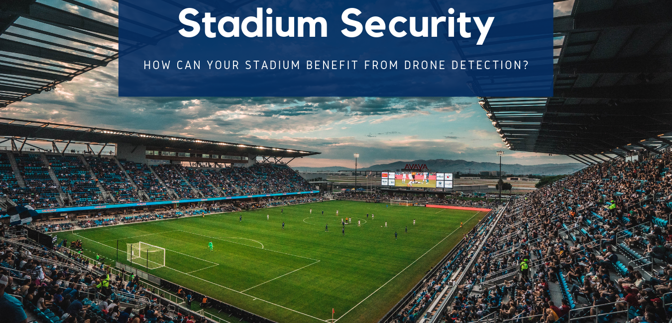 Stadium Security: How can your stadium benefit from drone detection?