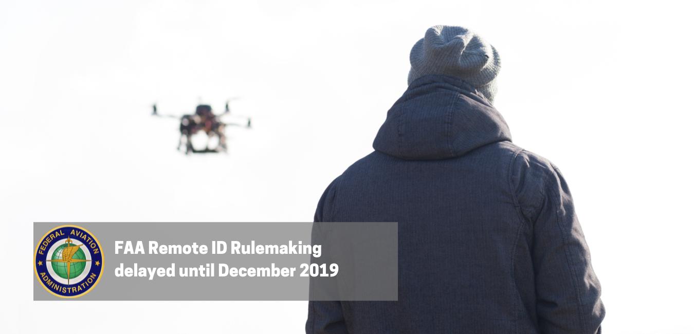 UAS Remote ID delayed unitl December 2019